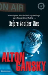 Before Another Dies ebook by Alton L. Gansky