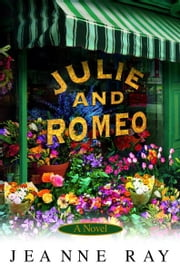 Julie and Romeo - A Novel ebook by Jeanne Ray