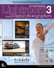 The Adobe Photoshop Lightroom 3 Book for Digital Photographers ebook by Kelby, Scott