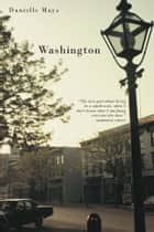 Washington ebook by Danielle Mays