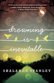 Drowning Is Inevitable ebook by Shalanda Stanley