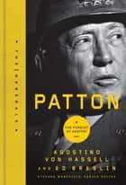 Patton - The Pursuit of Destiny ebook by Agostino von Hassell, Ed Breslin