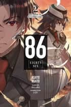 86--EIGHTY-SIX, Vol. 2 (light novel) - Run Through the Battlefront (Start) ebook by Asato Asato, Shirabi
