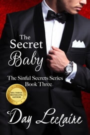 The Secret Baby (Book #3 in The Sinful Secrets Series) ebook by Day Leclaire
