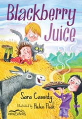 Blackberry Juice ebook by Cassidy, Sara
