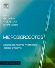 Microbiorobotics - Biologically Inspired Microscale Robotic Systems ebook by