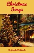 Christmas Songs ebook by Jennifer M Edwards