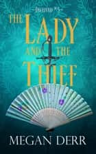 The Lady and the Thief ebook by Megan Derr