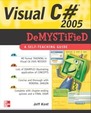 Visual C# 2005 Demystified ebook by Kent, Jeff