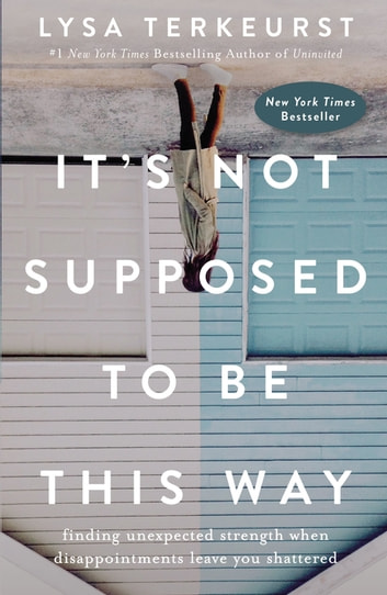 Its Not Supposed To Be This Way Ebook By Lysa Terkeurst