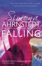 Falling ebook by Simona Ahrnstedt
