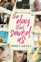 The Day That Saved Us ebook by Mindy Hayes