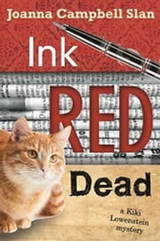 Ink Red Dead - A Kiki Lowenstein Mystery, #3 ebook by Joanna Campbell Slan