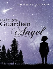 The $1.75 Guardian Angel ebook by Thomas Dixon