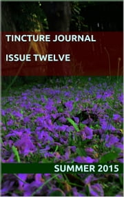 Tincture Journal Issue Twelve (Summer 2015) ebook by Daniel Young