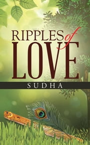 RIPPLES OF LOVE ebook by SUDHA