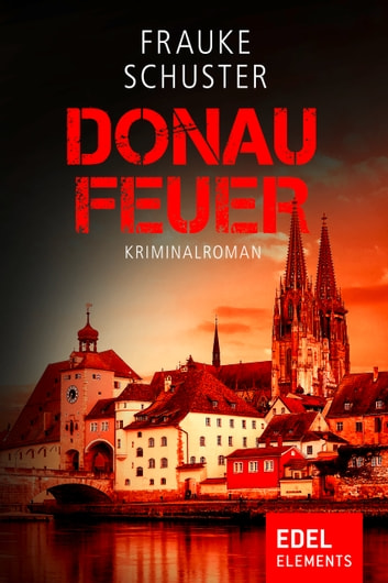 Donaufeuer ebook by Frauke Schuster