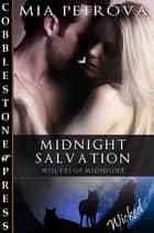 Midnight Salvation [Wolves of Midnight] ebook by Mia Petrova