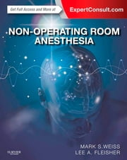 Non-Operating Room Anesthesia ebook by Mark S. Weiss,Lee A Fleisher