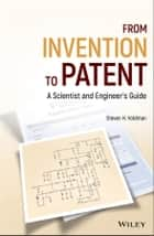 From Invention to Patent - A Scientist and Engineer's Guide ebook by Steven H. Voldman