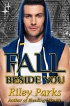 Fall Beside You ebook by Riley Parks