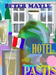 Hotel Pastis ebook by Peter Mayle