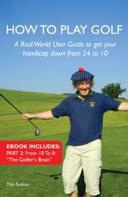 How to Play Golf ebook by Tim Sutton