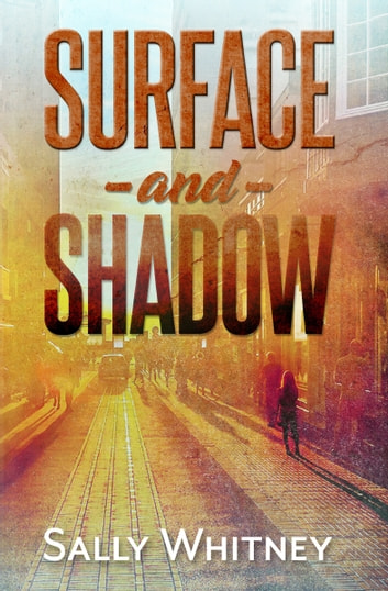 Surface and Shadow ebook by Sally Whitney