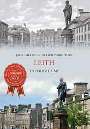 Leith Through Time ebook by Jack Gillon