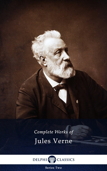 Complete Works of Jules Verne (Delphi Classics) ebook by Jules Verne,Delphi Classics