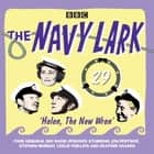 The Navy Lark Volume 29: Helen, the New Wren - Four episodes of the classic BBC radio comedy audiobook by Lawrie Wyman