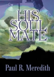 His Soul Mate ebook by Paul Meredith