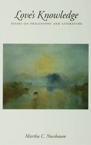 Love's Knowledge - Essays on Philosophy and Literature ebook by Martha C. Nussbaum