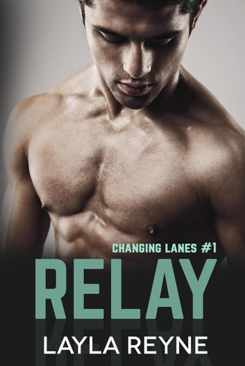 Relay - Changing Lanes, #1 ebook by Layla Reyne