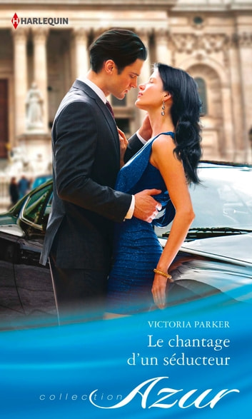 Le chantage d'un séducteur ebook by Victoria Parker