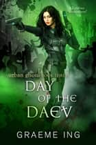 Day of the Daev ebook by Graeme Ing