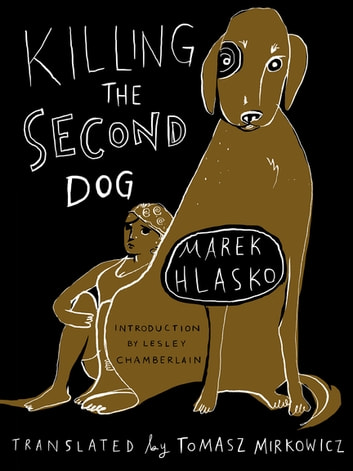 Killing the Second Dog ebook by Marek Hlasko