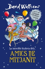Amics de mitjanit ebook by David Walliams