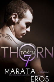 The Token 7: Thorn ebook by Marata Eros