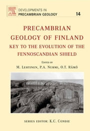 Precambrian Geology of Finland ebook by Lehtinen, Martti