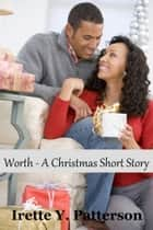 Worth - A Christmas Short Story ebook by