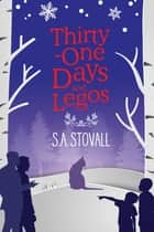 Thirty-One Days and Legos ebook by S.A. Stovall