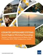 Country Safeguard Systems: Second Regional Workshop Proceedings - Towards Common Approaches and Better Results ebook by Asian Development Bank