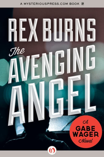 The Avenging Angel ebook by Rex Burns