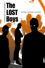 The Lost Boys - Legend of Kadro ebook by Jeffrey Naidoo