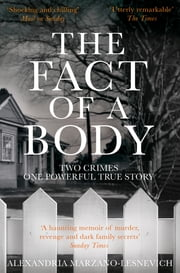 The Fact of a Body - A Gripping True Crime Murder Investigation ebook by Alexandria Marzano-Lesnevich
