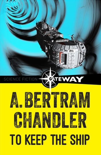 To Keep The Ship ebook by A. Bertram Chandler
