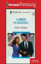 A Bride in Waiting ebook by Sally Carleen