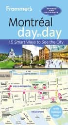 Frommer's Montreal day by day ebook by Matthew Barber, Leslie Brokaw, Erin Trahan