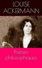 Poésies philosophiques ebook by Louise Ackermann